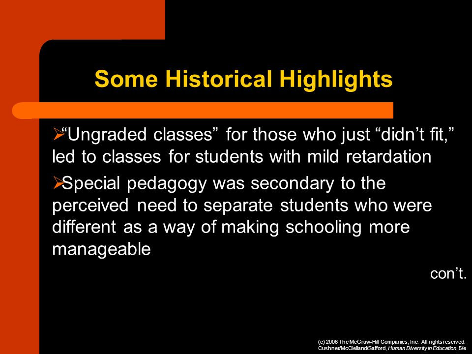 Ungraded classes for those who just didnt fit, led to classes for students with mild retardation Special pedagogy was secondary to the perceived need