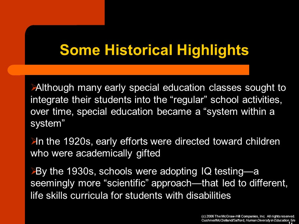 Although many early special education classes sought to integrate their students into the regular school activities, over time, special education beca