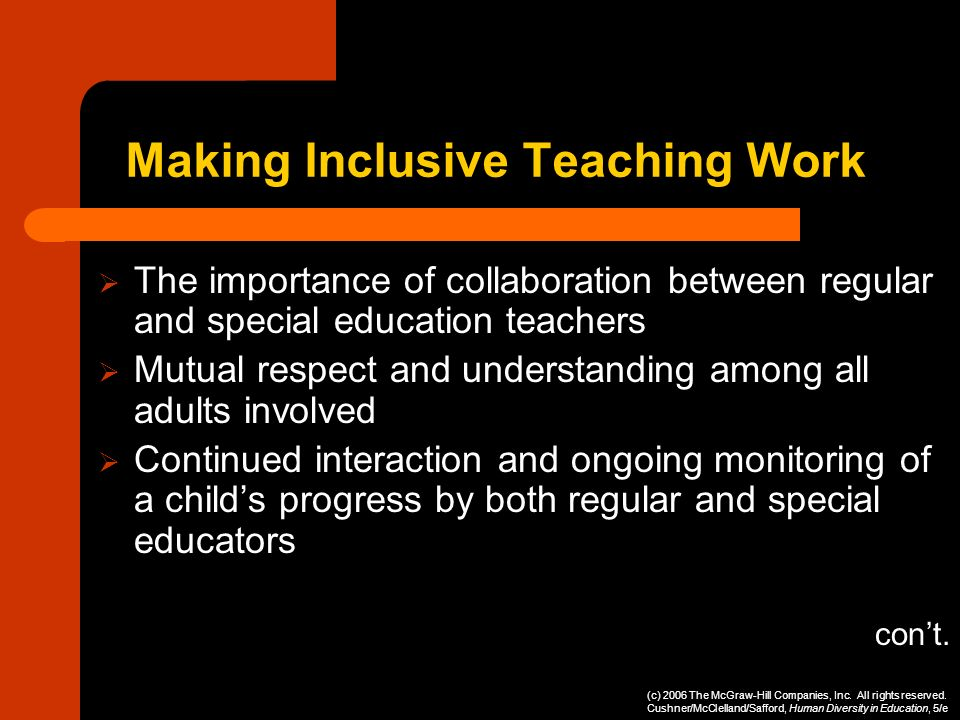 Making Inclusive Teaching Work The importance of collaboration between regular and special education teachers Mutual respect and understanding among a
