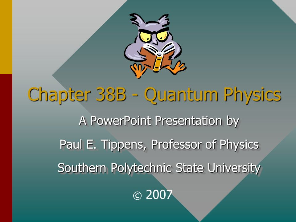Chapter 38B - Quantum Physics A PowerPoint Presentation by Paul E.