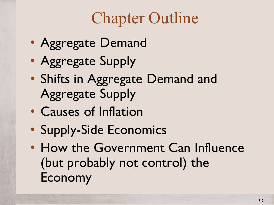 1- 2 ©2012 The McGraw-Hill Companies, All Rights ReservedMcGraw-Hill/Irwin 8-2 Chapter Outline Aggregate Demand Aggregate Supply Shifts in Aggregate D