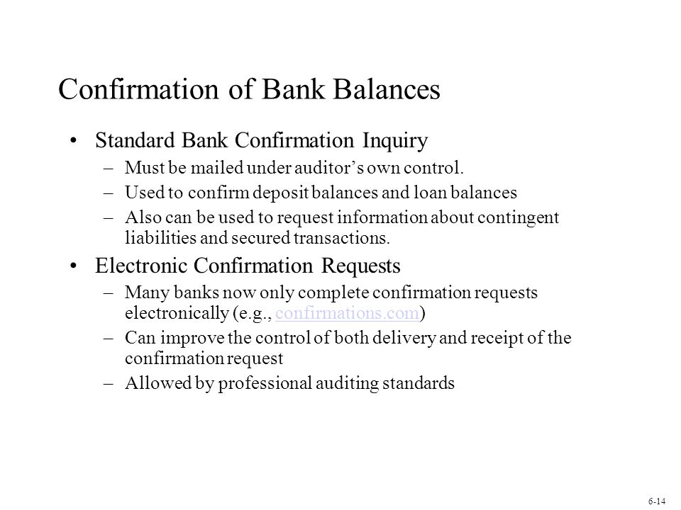 Confirmation of Bank Balances Standard Bank Confirmation Inquiry –Must be mailed under auditors own control.