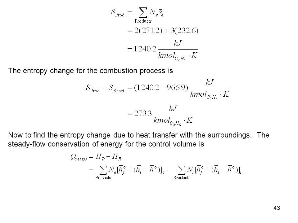 43 The entropy change for the combustion process is Now to find the entropy change due to heat transfer with the surroundings. The steady-flow conserv