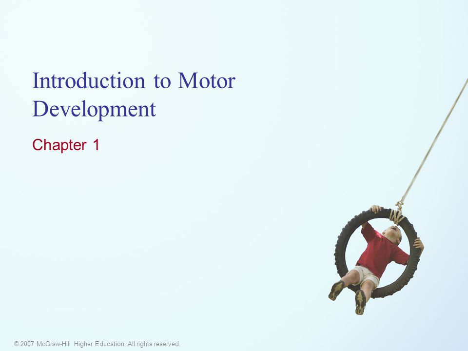 © 2007 McGraw-Hill Higher Education. All rights reserved. Introduction to Motor Development Chapter 1