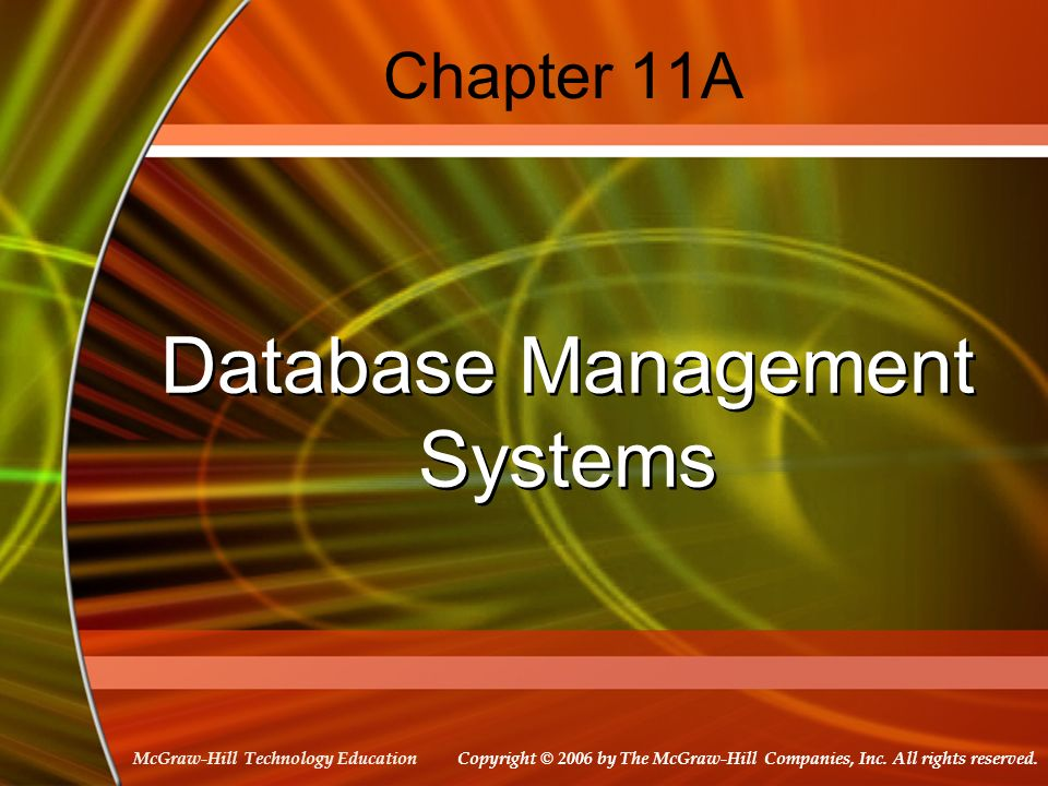 McGraw-Hill Technology Education Chapter 11A Database Management Systems