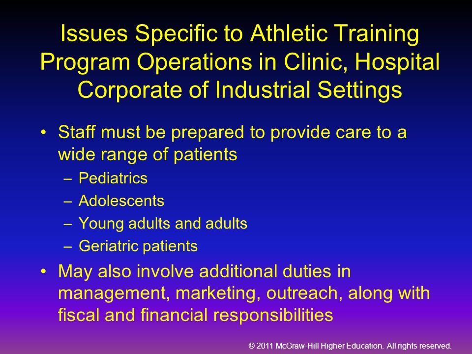 © 2011 McGraw-Hill Higher Education. All rights reserved. Issues Specific to Athletic Training Program Operations in Clinic, Hospital Corporate of Ind