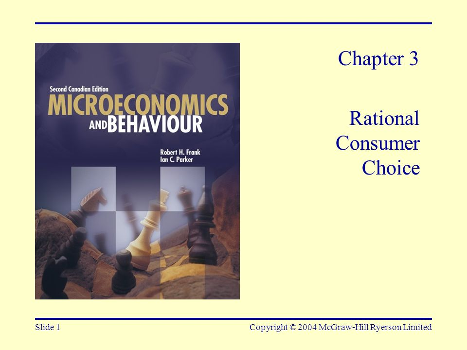 Slide 1Copyright © 2004 McGraw-Hill Ryerson Limited Chapter 3 Rational Consumer Choice