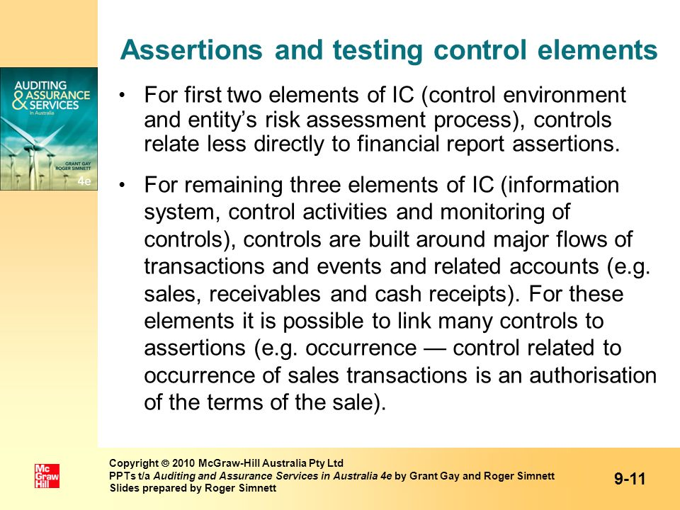 Assertions and testing control elements For first two elements of IC (control environment and entitys risk assessment process), controls relate less d