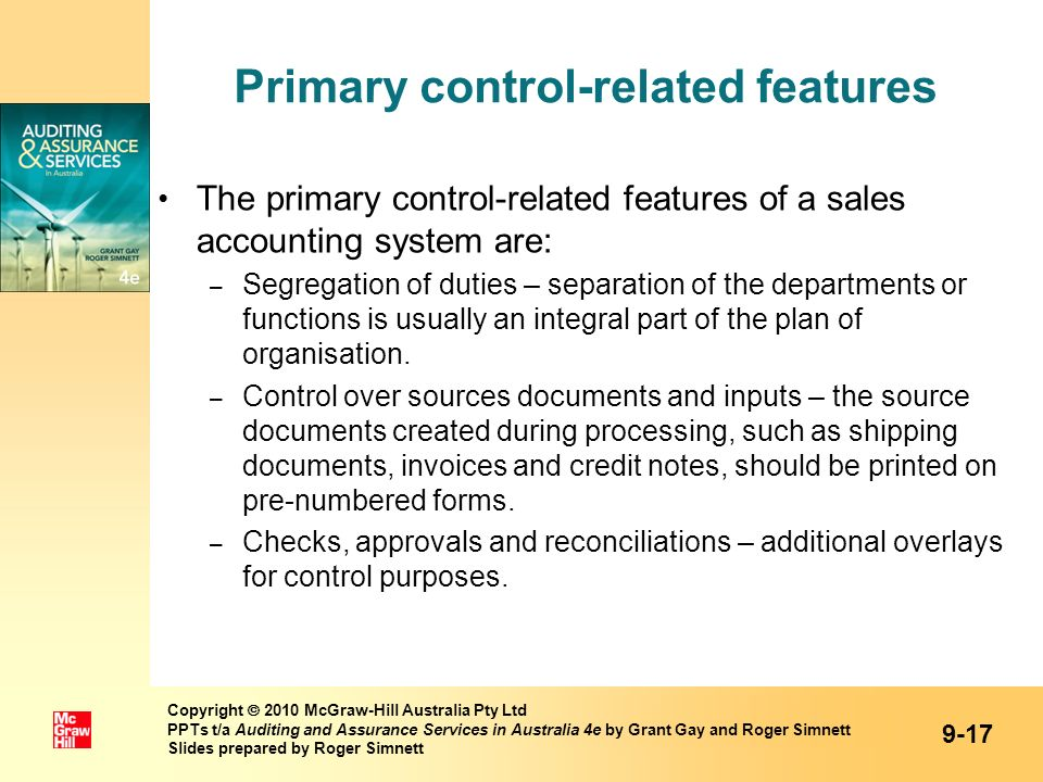 Primary control-related features The primary control-related features of a sales accounting system are: – Segregation of duties – separation of the de