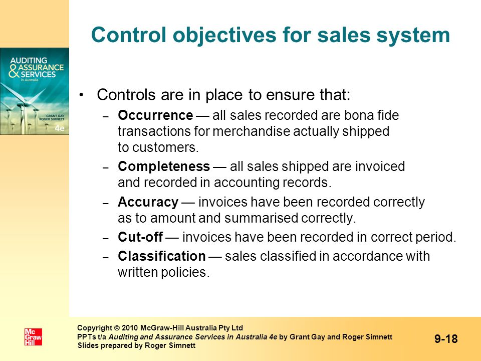 Control objectives for sales system Controls are in place to ensure that: – Occurrence all sales recorded are bona fide transactions for merchandise a