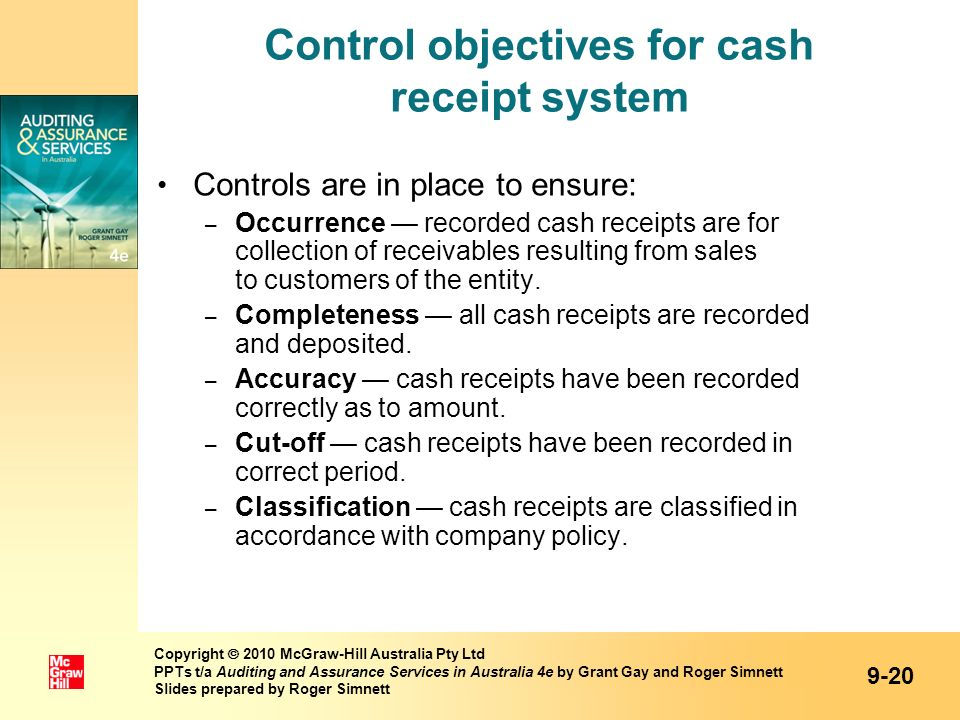 Control objectives for cash receipt system Controls are in place to ensure: – Occurrence recorded cash receipts are for collection of receivables resu