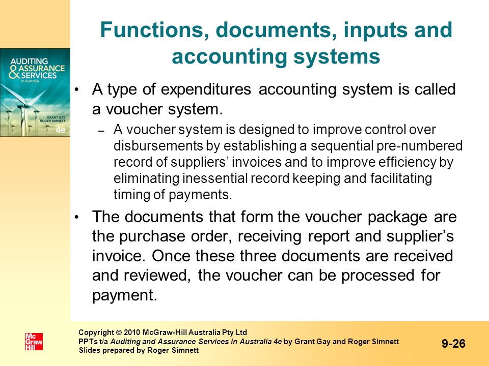 Functions, documents, inputs and accounting systems A type of expenditures accounting system is called a voucher system. – A voucher system is designe