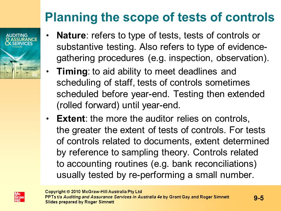 Planning the scope of tests of controls Nature: refers to type of tests, tests of controls or substantive testing. Also refers to type of evidence- ga