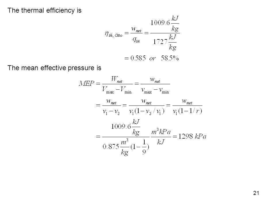 21 The thermal efficiency is The mean effective pressure is