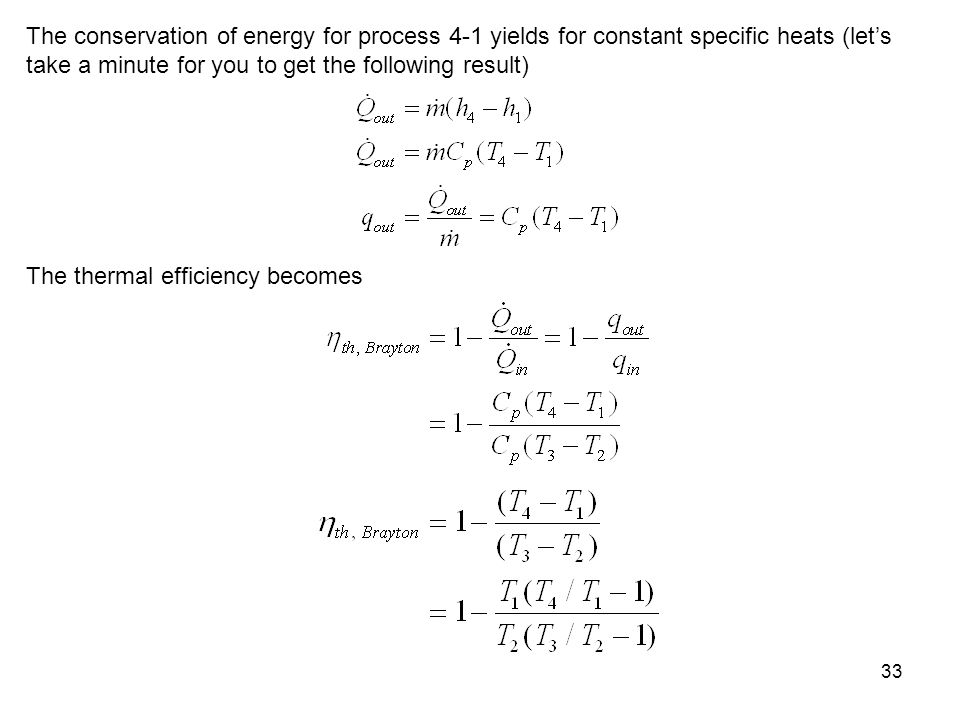33 The conservation of energy for process 4-1 yields for constant specific heats (lets take a minute for you to get the following result) The thermal