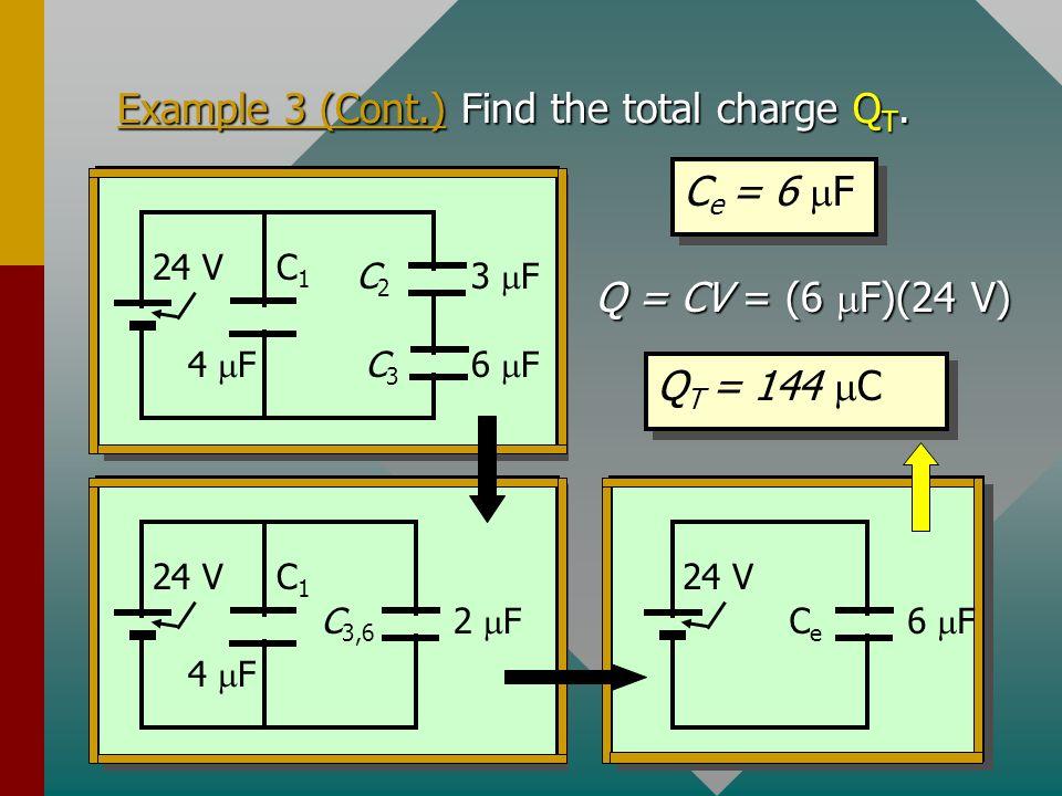 Example 3. Find the equivalent capacitance of the circuit drawn below. C1C1 4 F 3 F 6 F 24 V C2C2 C3C3 C1C1 4 F 2 F 24 V C 3,6 CeCe 6 F 24 V C e = 4 F