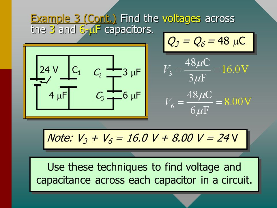 Example 3 (Cont.) Find the charge Q 4 and voltage V 4 across the the 4 F capacitor Example 3 (Cont.) Find the charge Q 4 and voltage V 4 across the th