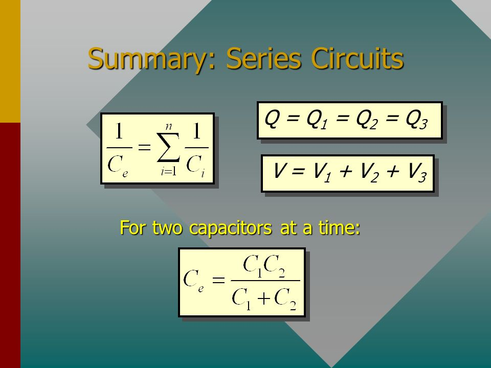 Example 3 (Cont.) Find the voltages across the 3 and 6- F capacitors Example 3 (Cont.) Find the voltages across the 3 and 6- F capacitors C1C1 4 F 3 F 6 F 24 V C2C2 C3C3 Note: V 3 + V 6 = 16.0 V + 8.00 V = 24 V Q 3 = Q 6 = 48 C Use these techniques to find voltage and capacitance across each capacitor in a circuit.
