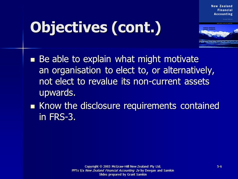 Copyright 2003 McGraw-Hill New Zealand Pty Ltd. PPTs t/a New Zealand Financial Accounting 2e by Deegan and Samkin Slides prepared by Grant Samkin 5-6