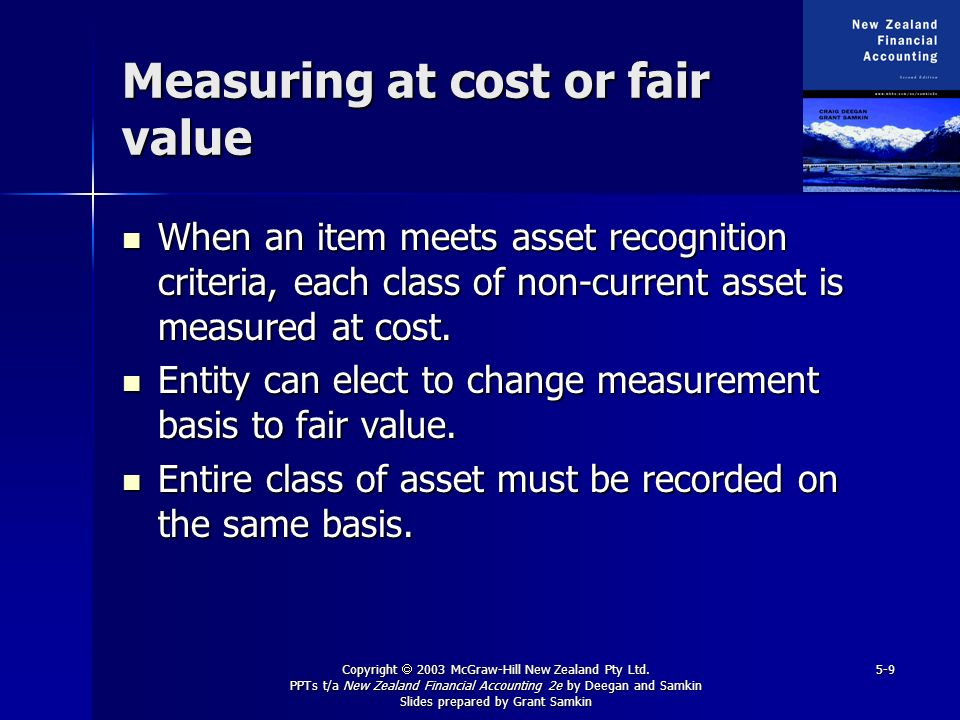 Copyright 2003 McGraw-Hill New Zealand Pty Ltd. PPTs t/a New Zealand Financial Accounting 2e by Deegan and Samkin Slides prepared by Grant Samkin 5-9