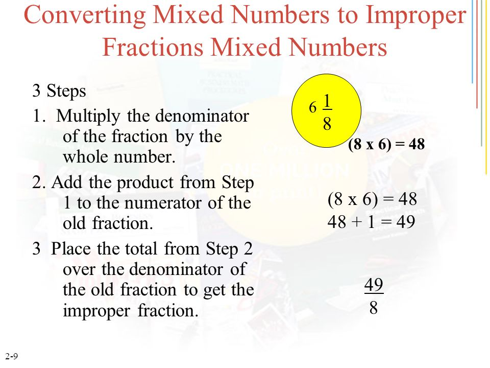 2-20 Subtracting Unlike Fractions 5 2 8 64 - 5 40 8 64 2 - 2 64 64 38 = 19 64 32 Step 1.