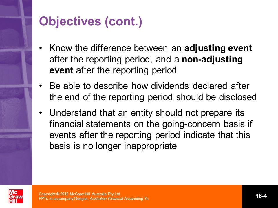 Copyright © 2012 McGraw-Hill Australia Pty Ltd PPTs to accompany Deegan, Australian Financial Accounting 7e 16-4 Objectives (cont.) Know the differenc