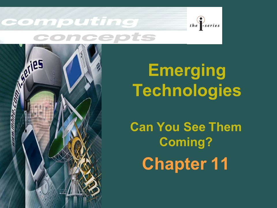 Emerging Technologies Can You See Them Coming? Chapter 11