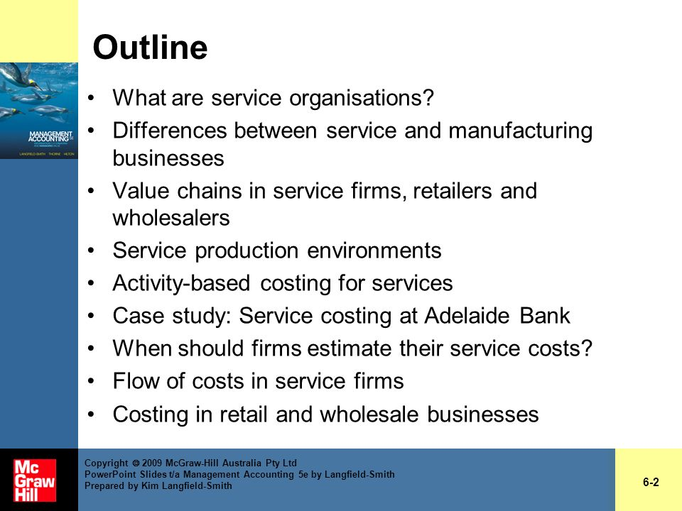 Case study: Costing services at Adelaide Bank (cont.) Hybrid costing –Some services are a mix of standardised processes and customised features Which costs should be included in service costs.