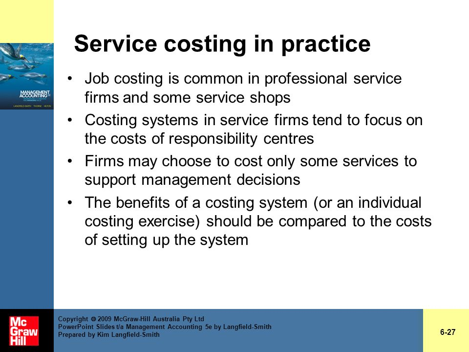 Service costing in practice Job costing is common in professional service firms and some service shops Costing systems in service firms tend to focus