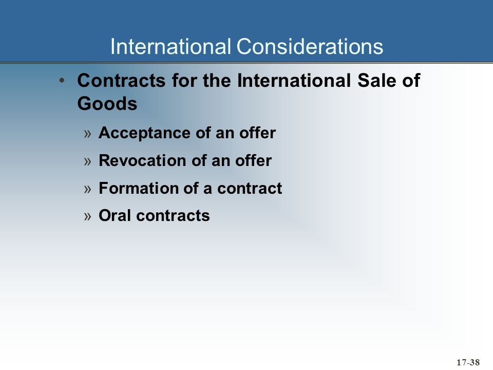 17-38 International Considerations Contracts for the International Sale of Goods »Acceptance of an offer »Revocation of an offer »Formation of a contr