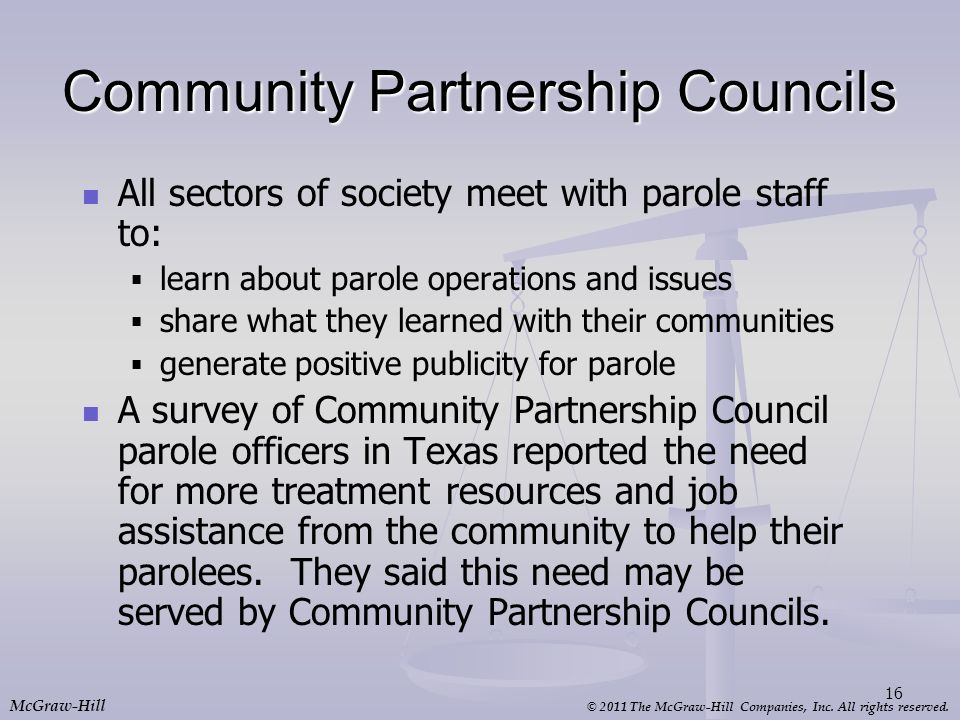 © 2011 The McGraw-Hill Companies, Inc. All rights reserved. McGraw-Hill Community Partnership Councils All sectors of society meet with parole staff t