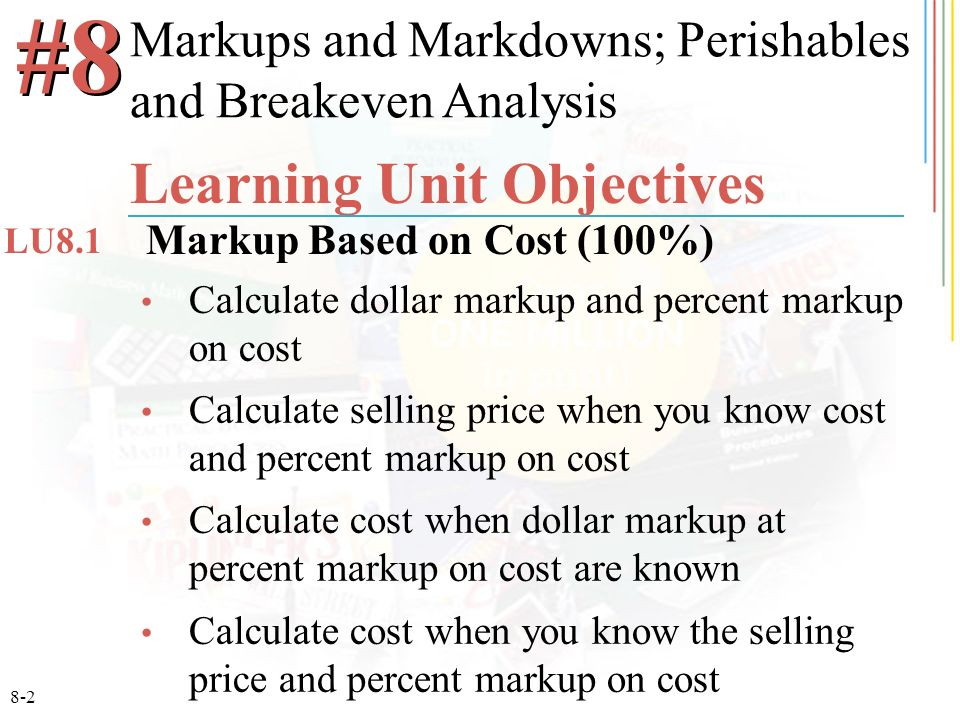 8-13 Calculating Dollar Markup and Percent Markup on Selling Price Target buys Levis Jeans for $18.