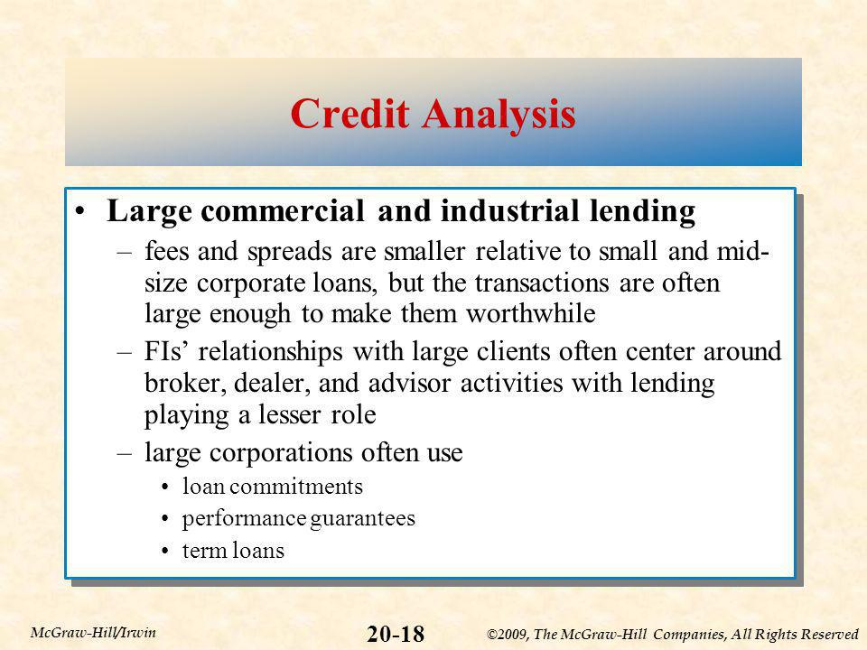 ©2009, The McGraw-Hill Companies, All Rights Reserved 20-18 McGraw-Hill/Irwin Credit Analysis Large commercial and industrial lending –fees and spread