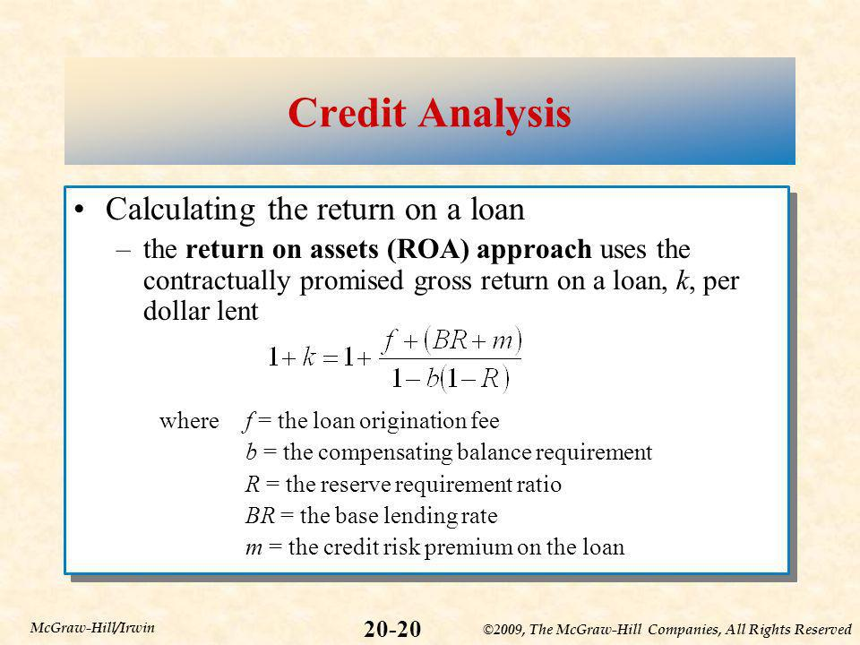 ©2009, The McGraw-Hill Companies, All Rights Reserved 20-20 McGraw-Hill/Irwin Credit Analysis Calculating the return on a loan –the return on assets (