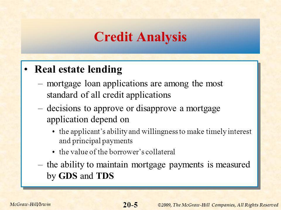 ©2009, The McGraw-Hill Companies, All Rights Reserved 20-5 McGraw-Hill/Irwin Credit Analysis Real estate lending –mortgage loan applications are among