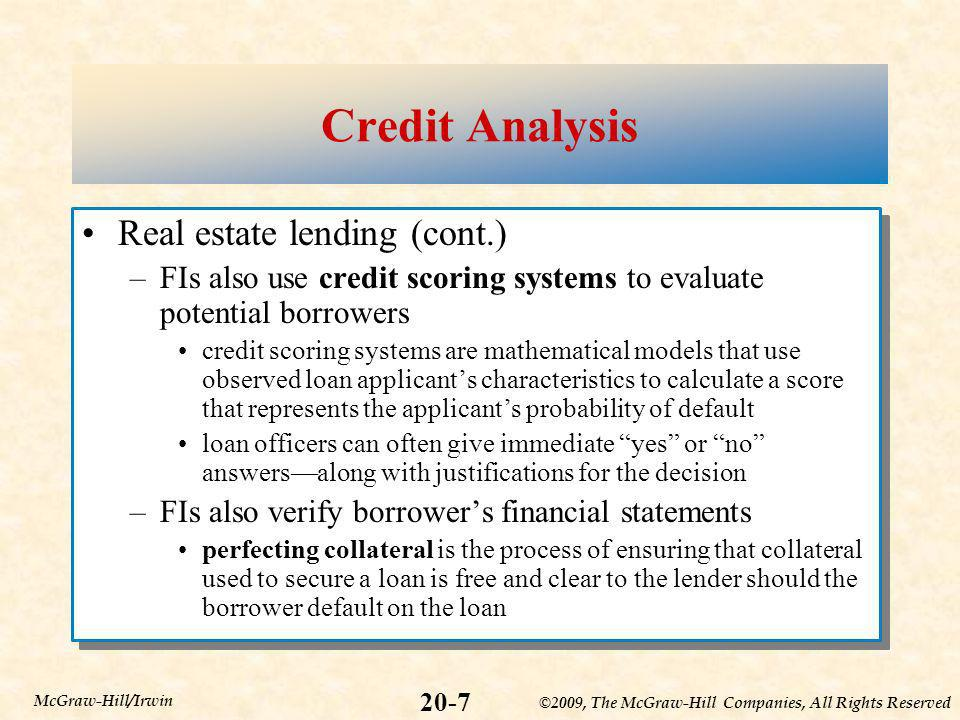©2009, The McGraw-Hill Companies, All Rights Reserved 20-7 McGraw-Hill/Irwin Credit Analysis Real estate lending (cont.) –FIs also use credit scoring
