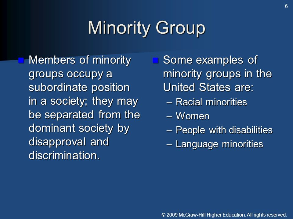 © 2009 McGraw-Hill Higher Education. All rights reserved. Minority Group Members of minority groups occupy a subordinate position in a society; they m