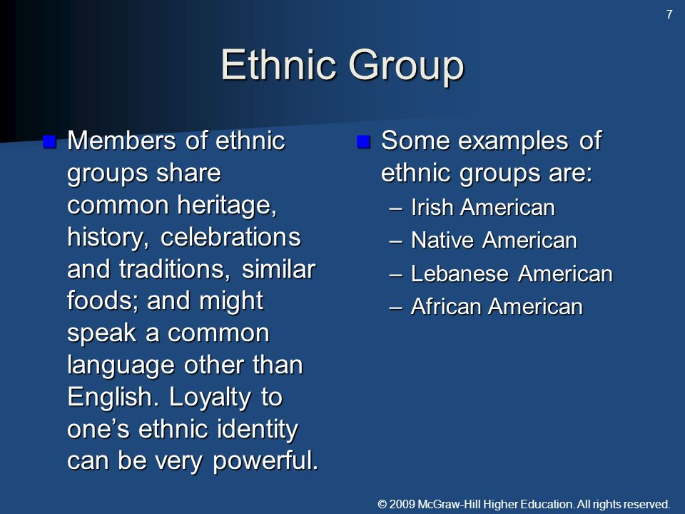© 2009 McGraw-Hill Higher Education. All rights reserved. Ethnic Group Members of ethnic groups share common heritage, history, celebrations and tradi