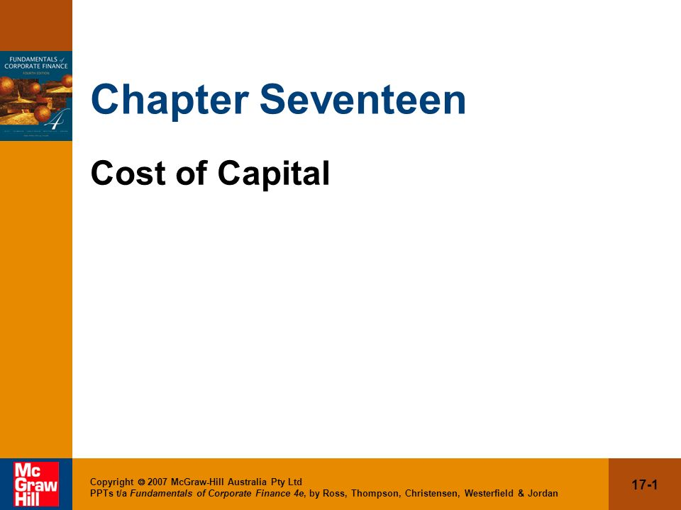 17-22 Copyright 2007 McGraw-Hill Australia Pty Ltd PPTs t/a Fundamentals of Corporate Finance 4e, by Ross, Thompson, Christensen, Westerfield & Jordan ExampleCost of Equity (SML Approach)