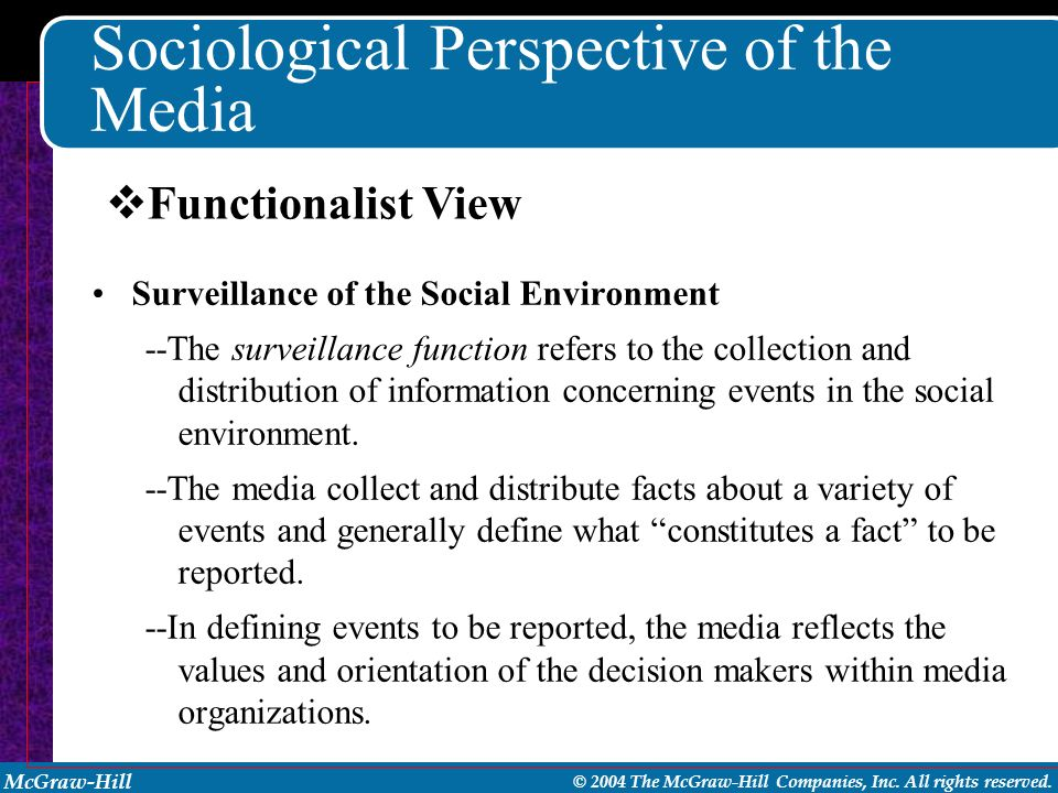 McGraw-Hill © 2004 The McGraw-Hill Companies, Inc. All rights reserved. Sociological Perspective of the Media Surveillance of the Social Environment -