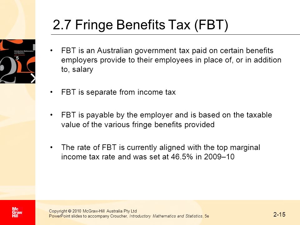 2-15 Copyright 2010 McGraw-Hill Australia Pty Ltd PowerPoint slides to accompany Croucher, Introductory Mathematics and Statistics, 5e 2.7 Fringe Bene