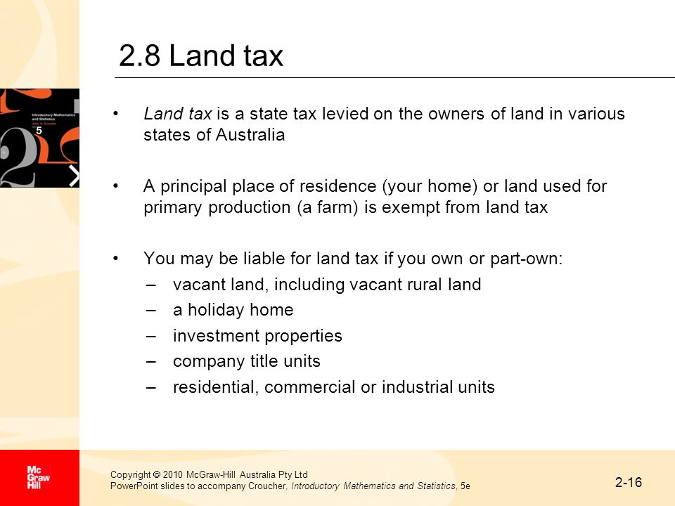 2-16 Copyright 2010 McGraw-Hill Australia Pty Ltd PowerPoint slides to accompany Croucher, Introductory Mathematics and Statistics, 5e 2.8 Land tax La