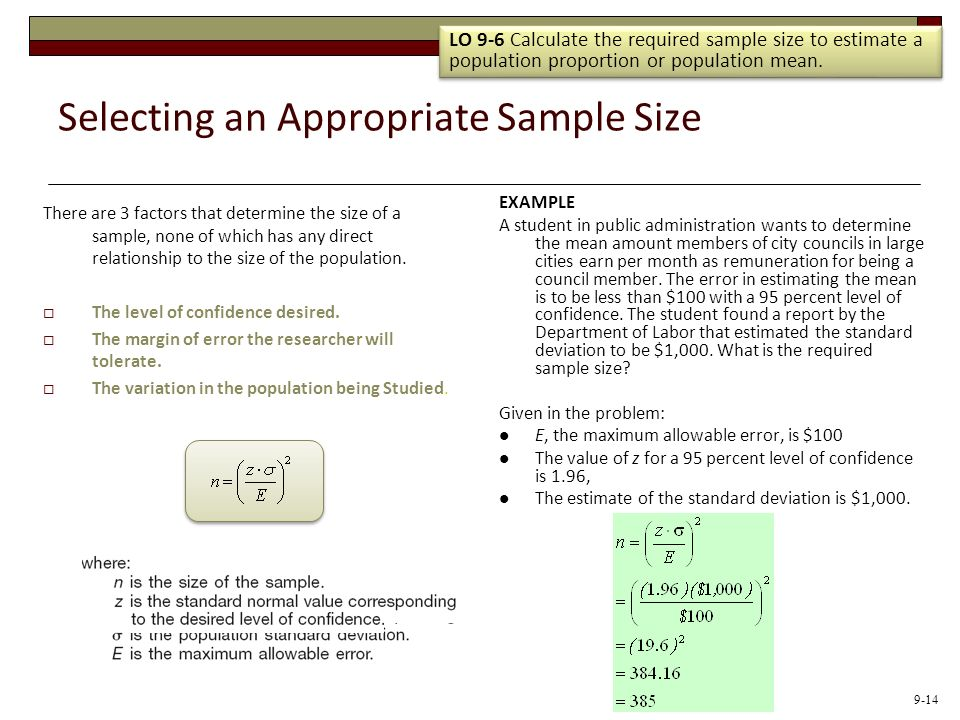 Selecting an Appropriate Sample Size There are 3 factors that determine the size of a sample, none of which has any direct relationship to the size of