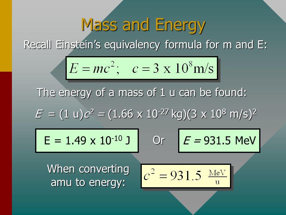 Exampe 2: The average atomic mass of Boron-11 is 11.009305 u. What is the mass of the nucleus of one boron atom in kg? Electron: 0.00055 u = 11.009305
