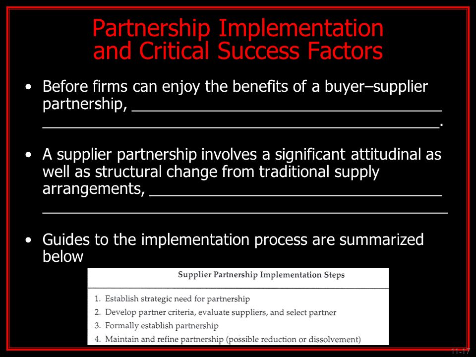 Partnership Implementation and Critical Success Factors Before firms can enjoy the benefits of a buyer–supplier partnership, _________________________