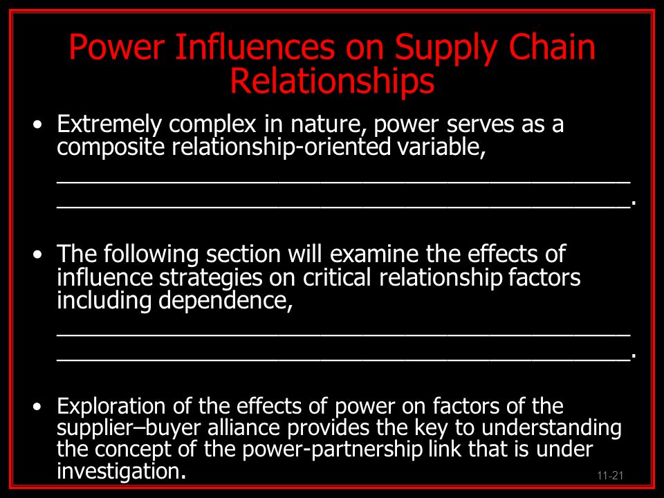 Power Influences on Supply Chain Relationships Extremely complex in nature, power serves as a composite relationship-oriented variable, ______________