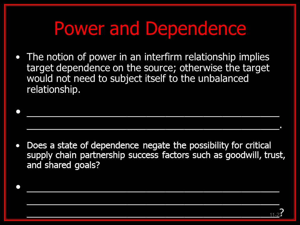 Power and Dependence The notion of power in an interfirm relationship implies target dependence on the source; otherwise the target would not need to