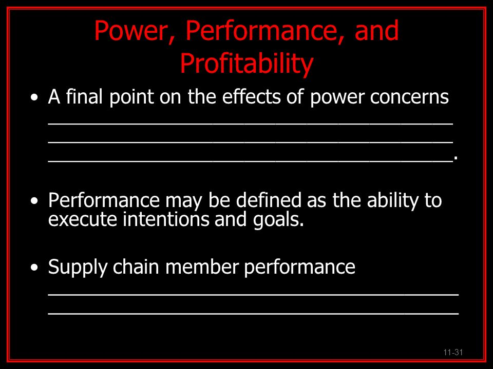 Power, Performance, and Profitability A final point on the effects of power concerns _______________________________________ _________________________