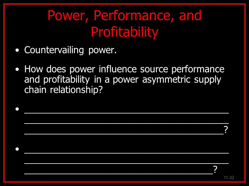 Power, Performance, and Profitability Countervailing power. How does power influence source performance and profitability in a power asymmetric supply