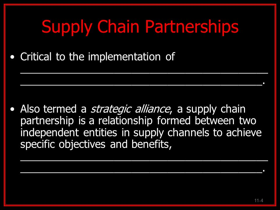 Supply Chain Partnerships Within the win-win partnership dyad, buyer and supplier share goals as well as inherent risks through joint planning and control, _______________________________________ _______________________________________.